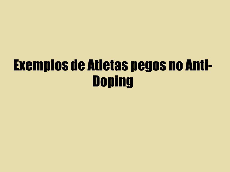 Exemplos de Atletas pegos no Anti- Doping