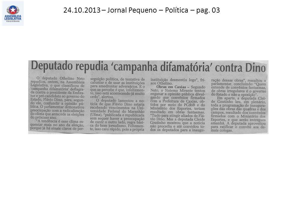 24.10.2013 – Jornal Pequeno – Política – pag. 03