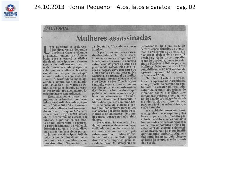 24.10.2013 – Jornal Pequeno – Atos, fatos e baratos – pag. 02