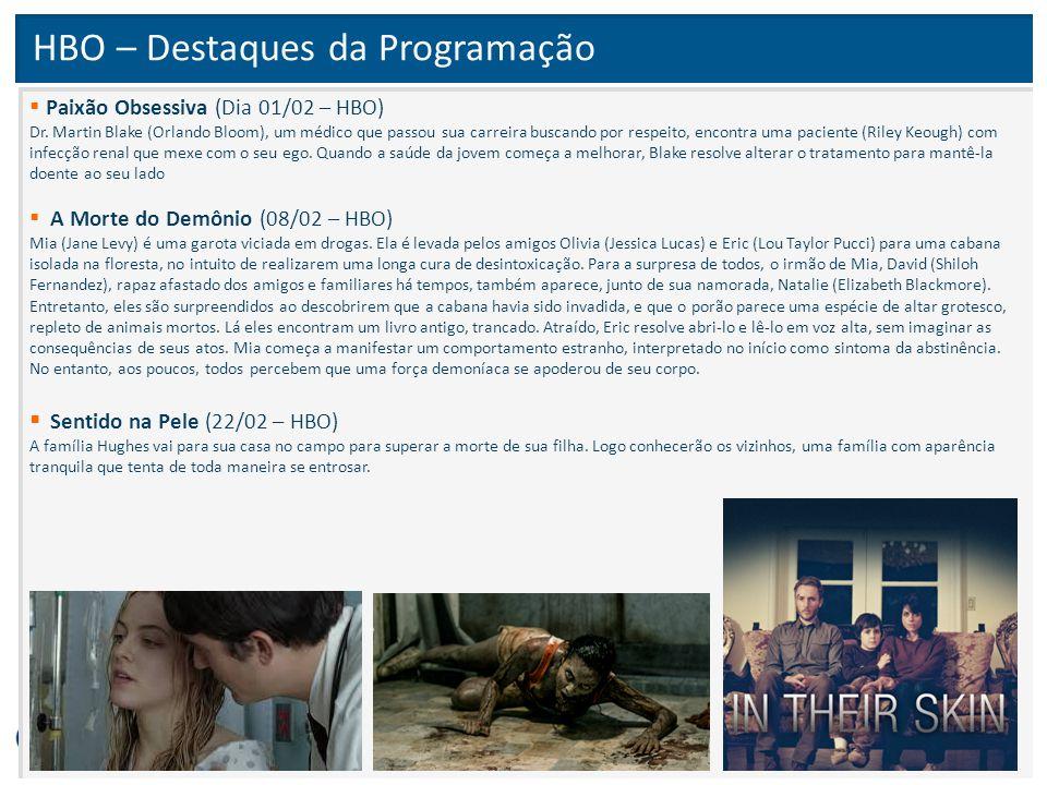 HBO – Destaques da Programação  Paixão Obsessiva (Dia 01/02 – HBO) Dr. Martin Blake (Orlando Bloom), um médico que passou sua carreira buscando por r