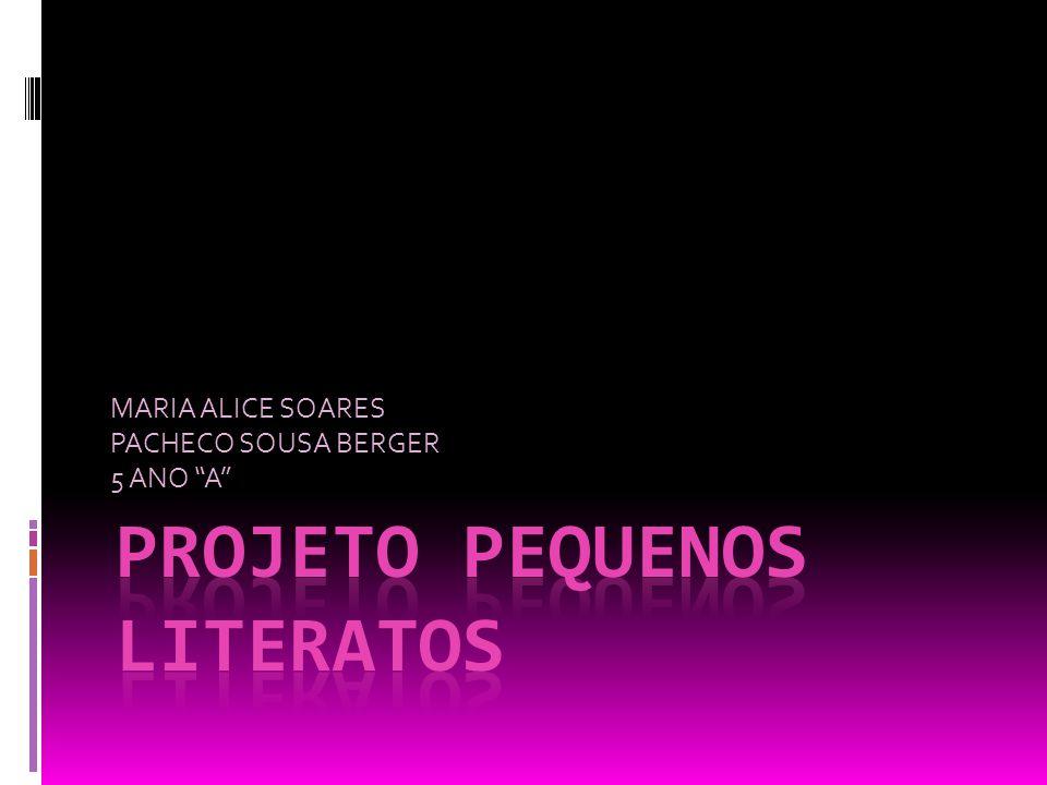 """MARIA ALICE SOARES PACHECO SOUSA BERGER 5 ANO """"A"""""""