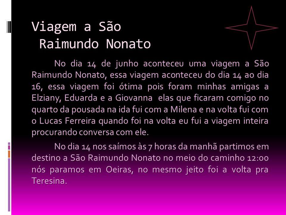 Viagem a São Raimundo Nonato No dia 14 de junho aconteceu uma viagem a São Raimundo Nonato, essa viagem aconteceu do dia 14 ao dia 16, essa viagem foi