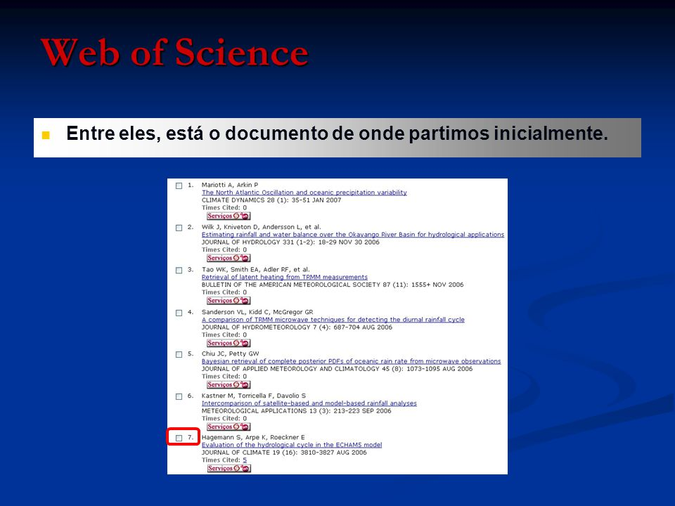 Entre eles, está o documento de onde partimos inicialmente. Web of Science