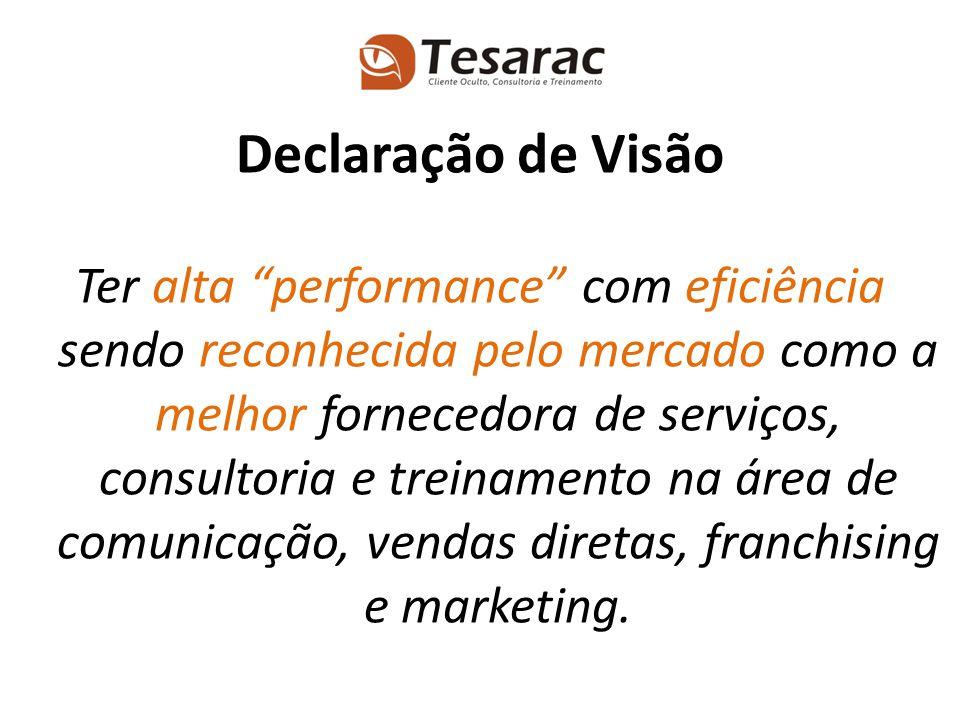 """Ter alta """"performance"""" com eficiência sendo reconhecida pelo mercado como a melhor fornecedora de serviços, consultoria e treinamento na área de comun"""