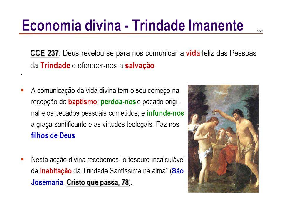 5/92  É a existência real e substancial das Pessoas divinas na alma.