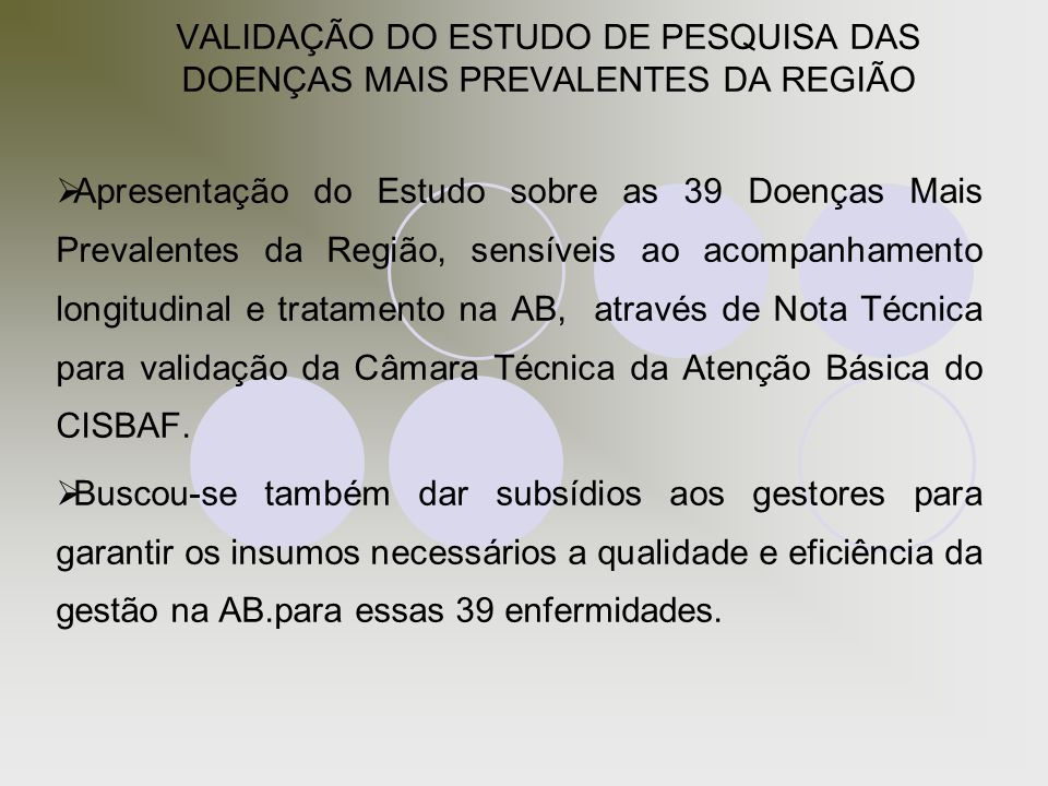 VALIDAÇÃO DO ESTUDO DE PESQUISA DAS DOENÇAS MAIS PREVALENTES DA REGIÃO  Apresentação do Estudo sobre as 39 Doenças Mais Prevalentes da Região, sensív