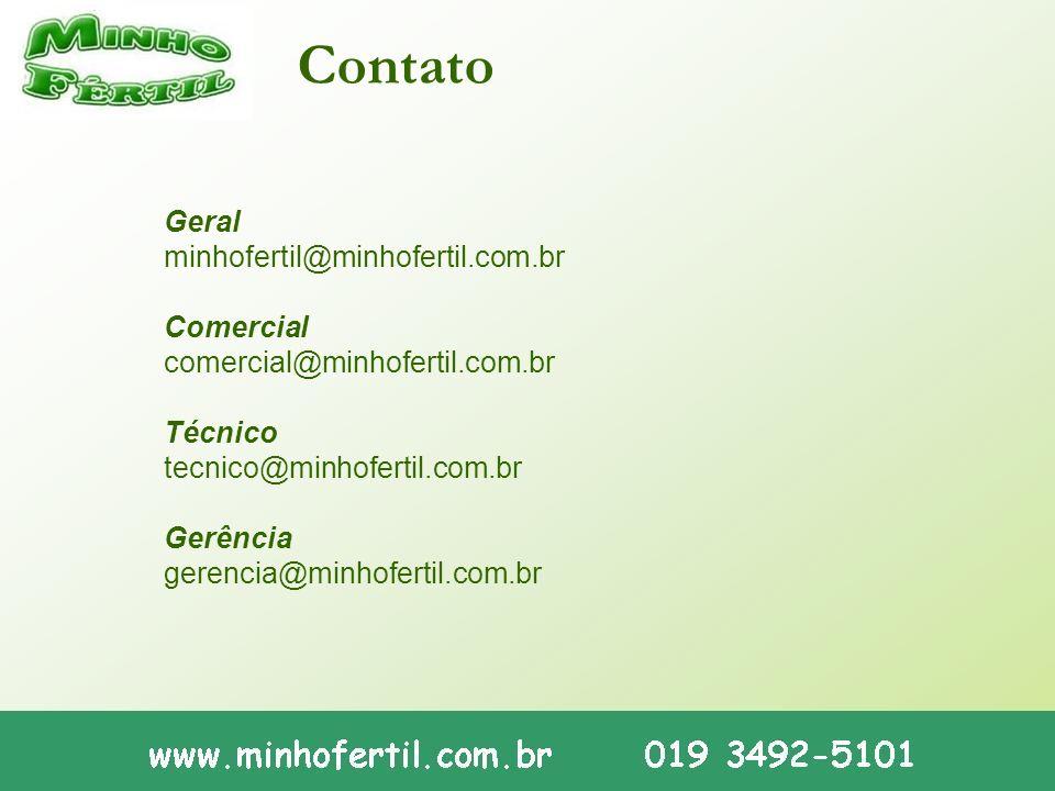 Contato Geral minhofertil@minhofertil.com.br Comercial comercial@minhofertil.com.br Técnico tecnico@minhofertil.com.br Gerência gerencia@minhofertil.c
