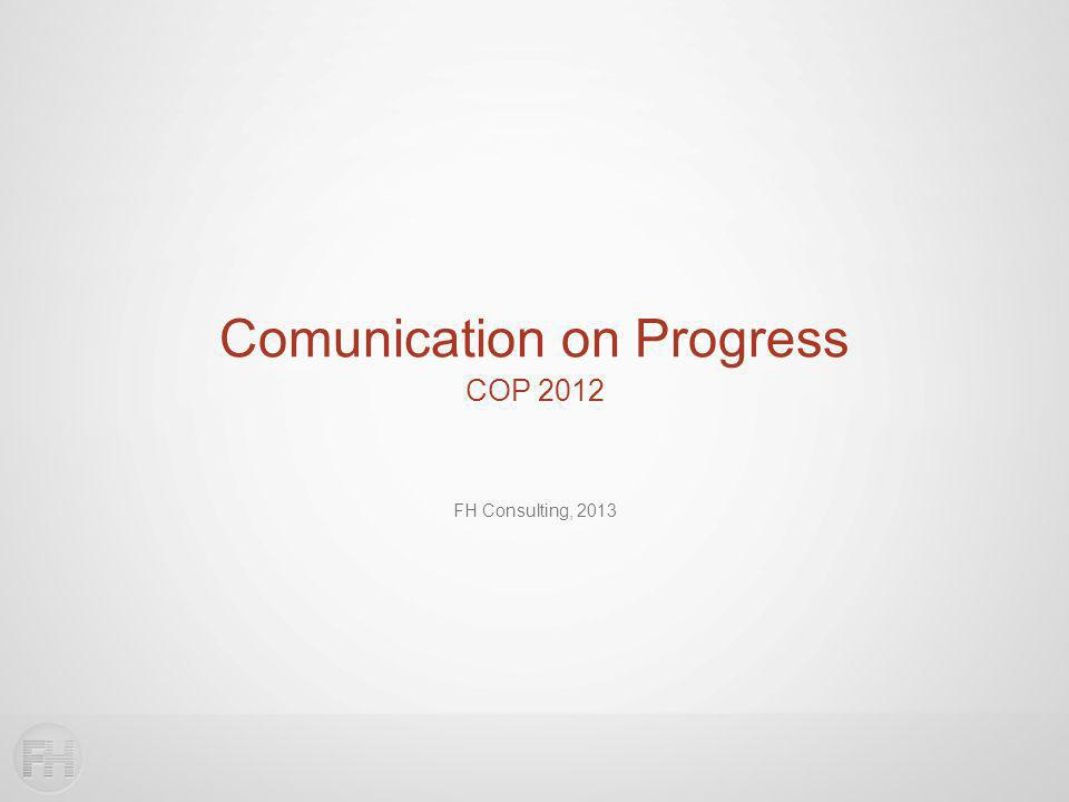 FH Consulting, 2013 COP 2012 Comunication on Progress