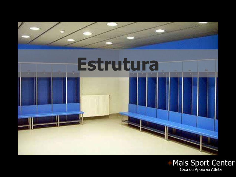 +Mais Sport Center Casa de Apoio ao Atleta Estrutura