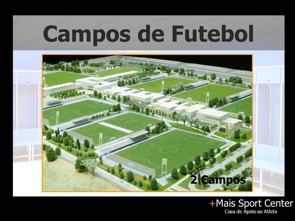 +Mais Sport Center Casa de Apoio ao Atleta Campos de Futebol 2 Campos
