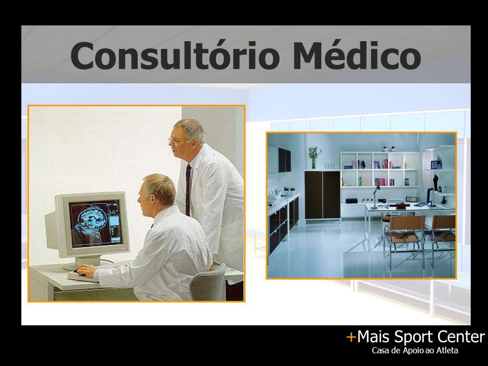 +Mais Sport Center Casa de Apoio ao Atleta Consultório Médico