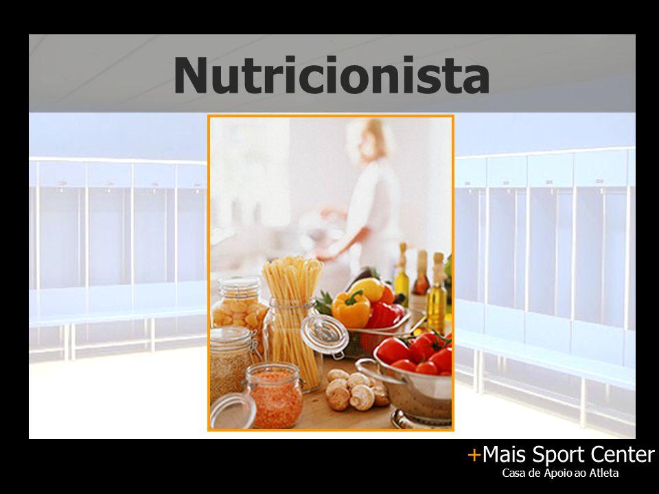 +Mais Sport Center Casa de Apoio ao Atleta Nutricionista