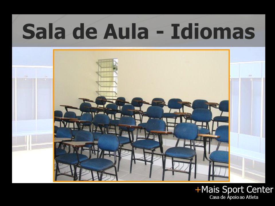 +Mais Sport Center Casa de Apoio ao Atleta Sala de Aula - Idiomas