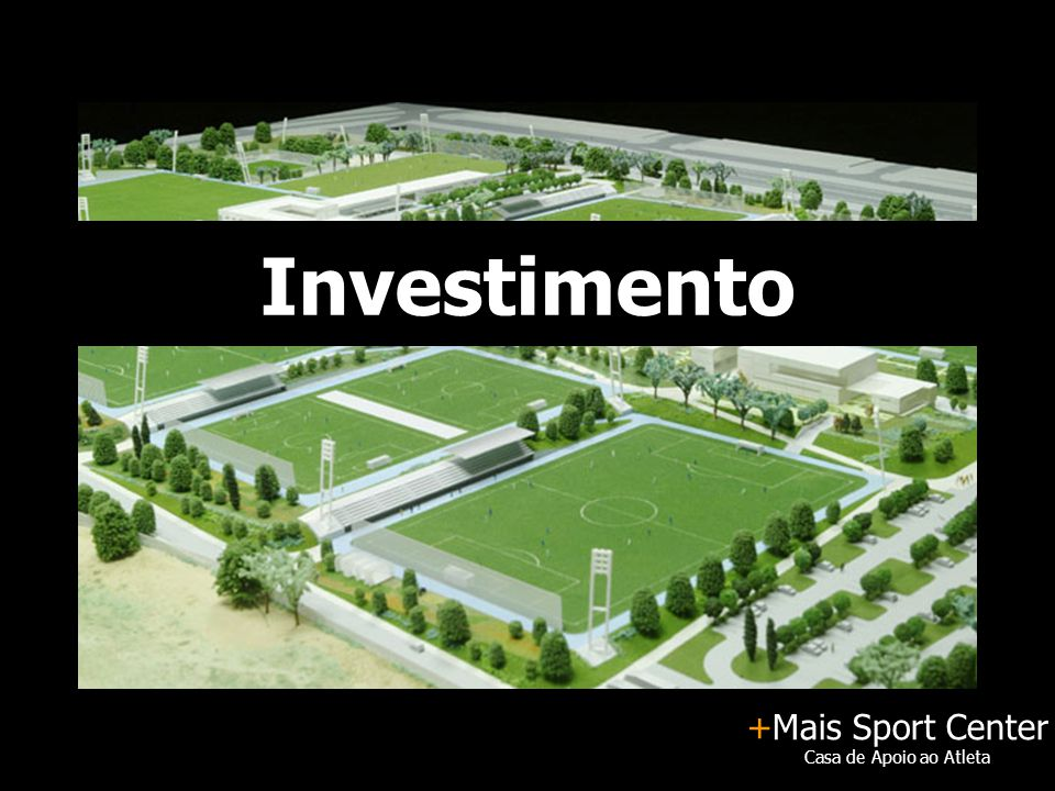 +Mais Sport Center Casa de Apoio ao Atleta Investimento