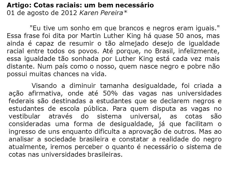 Artigo: Cotas raciais: um bem necessário 01 de agosto de 2012 Karen Pereira*