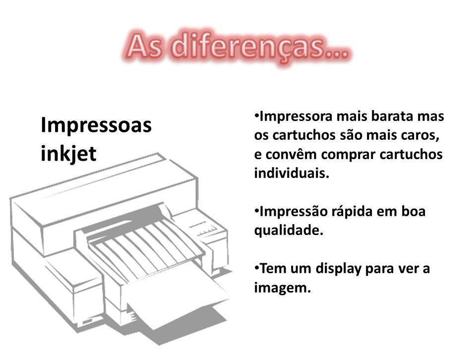 Impressora mais barata mas os cartuchos são mais caros, e convêm comprar cartuchos individuais. Impressão rápida em boa qualidade. Tem um display para