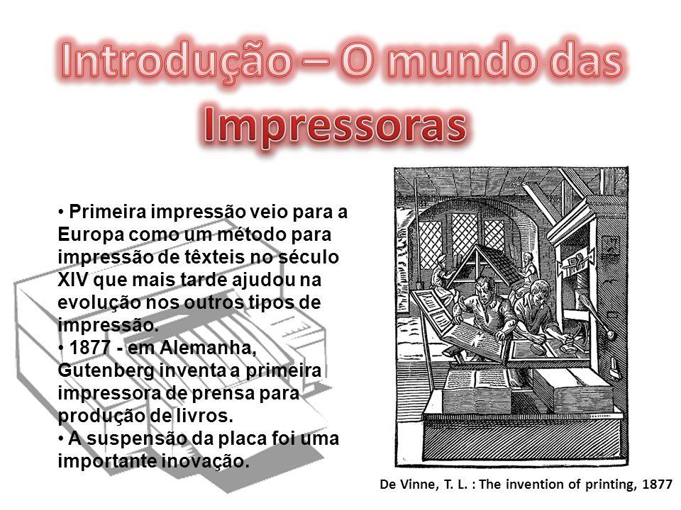 De Vinne, T. L. : The invention of printing, 1877 Primeira impressão veio para a Europa como um método para impressão de têxteis no século XIV que mai