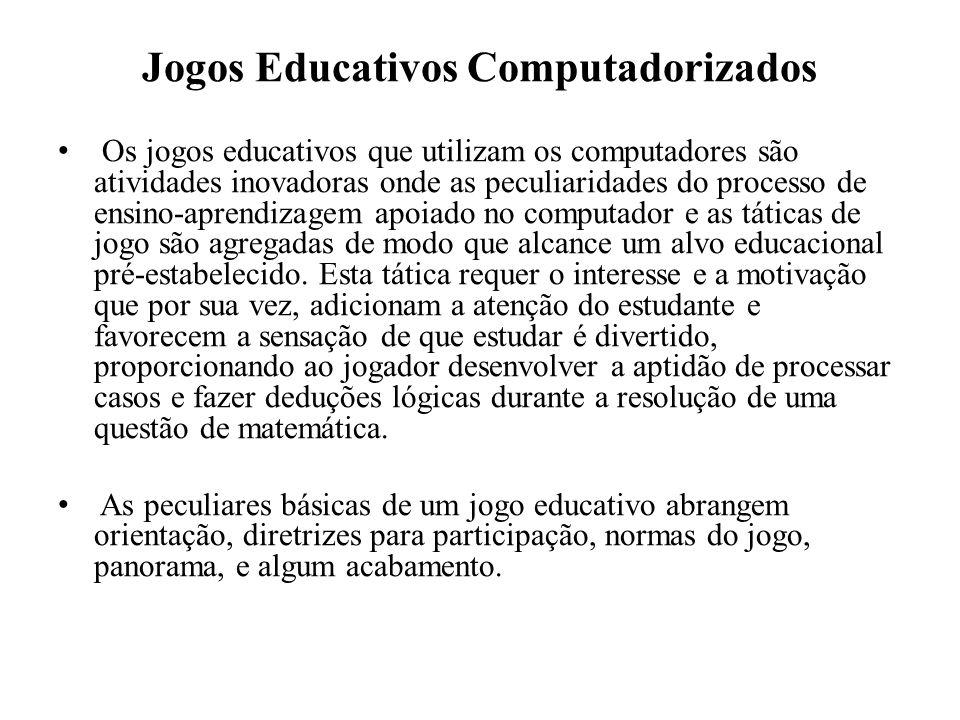 Jogos Educativos Computadorizados Os jogos educativos que utilizam os computadores são atividades inovadoras onde as peculiaridades do processo de ens