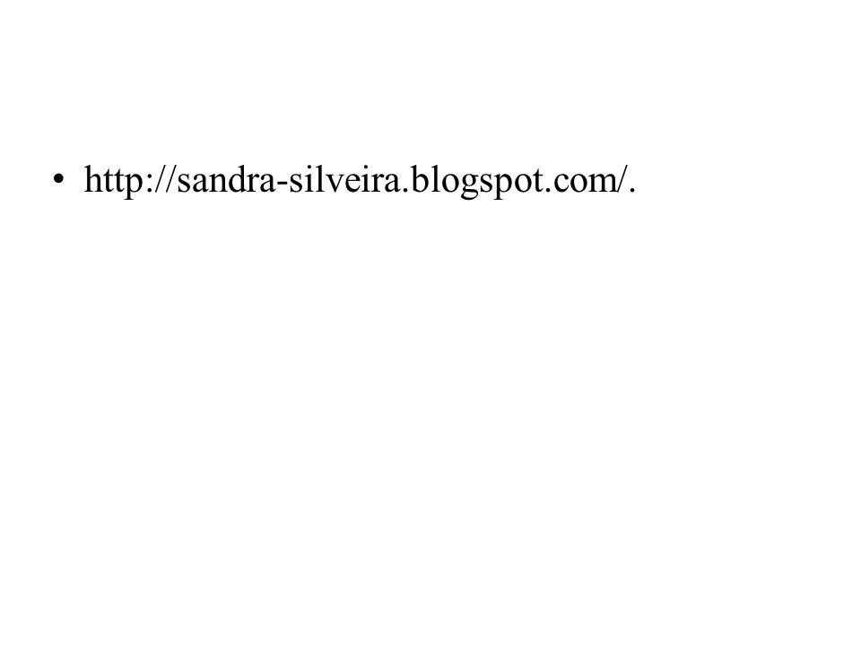 http://sandra-silveira.blogspot.com/.