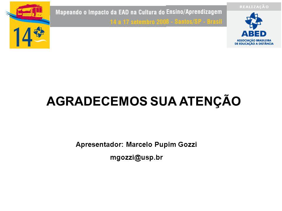 AGRADECEMOS SUA ATENÇÃO Apresentador: Marcelo Pupim Gozzi mgozzi@usp.br