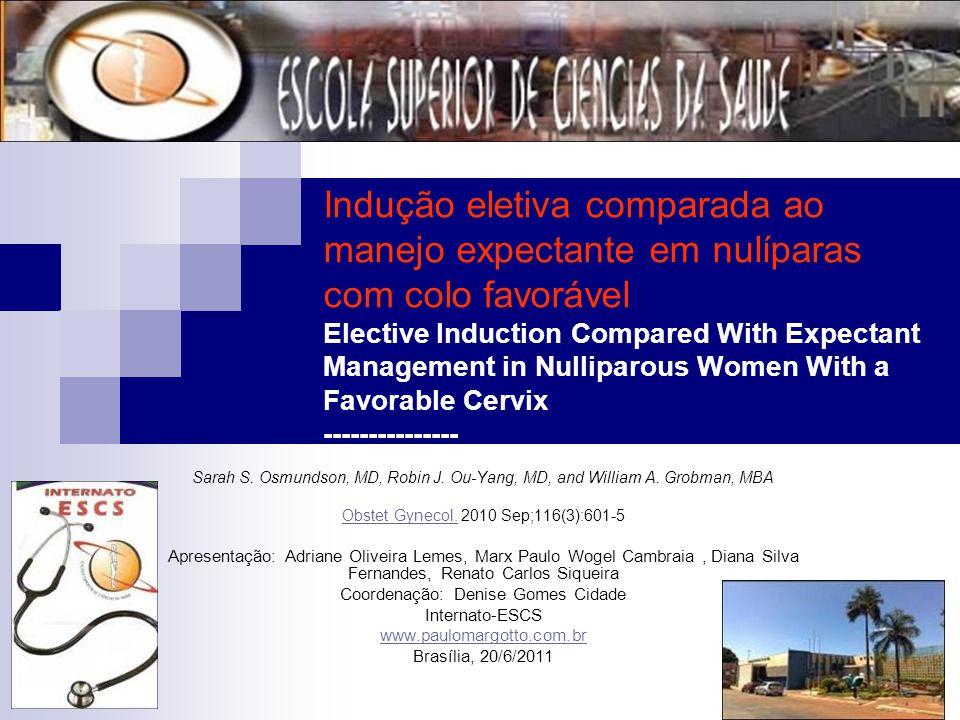 Indução eletiva comparada ao manejo expectante em nulíparas com colo favorável Elective Induction Compared With Expectant Management in Nulliparous Wo
