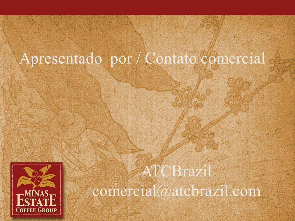 Apresentado por / Contato comercial ATCBrazil comercial@atcbrazil.com