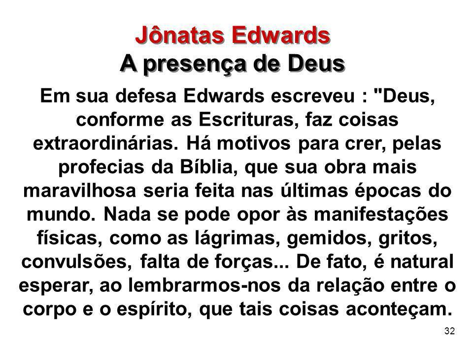 32 Em sua defesa Edwards escreveu :