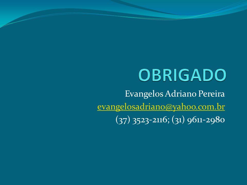 Evangelos Adriano Pereira evangelosadriano@yahoo.com.br (37) 3523-2116; (31) 9611-2980
