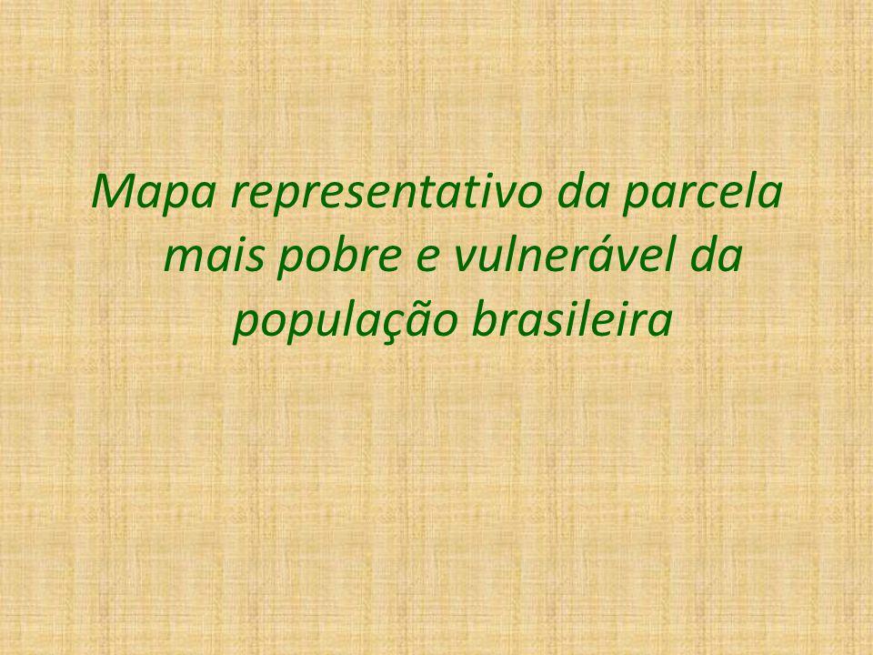 Mapa representativo da parcela mais pobre e vulnerável da população brasileira