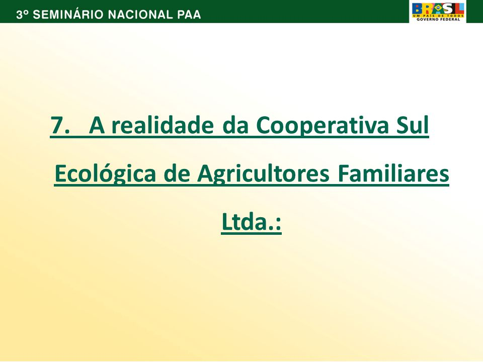 7. A realidade da Cooperativa Sul Ecológica de Agricultores Familiares Ltda.: