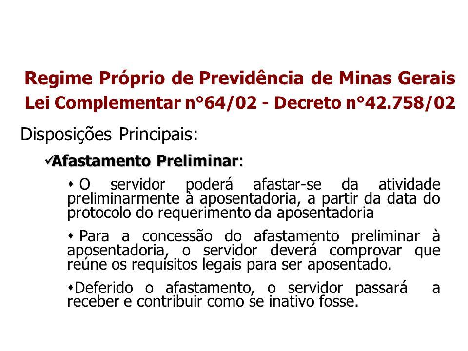Regime Próprio de Previdência de Minas Gerais Lei Complementar n°64/02 - Decreto n°42.758/02 Disposições Principais: Afastamento Preliminar: Afastamen