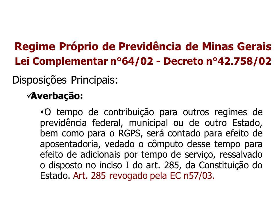 Regime Próprio de Previdência de Minas Gerais Lei Complementar n°64/02 - Decreto n°42.758/02 Disposições Principais: Averbação Averbação:  O tempo de
