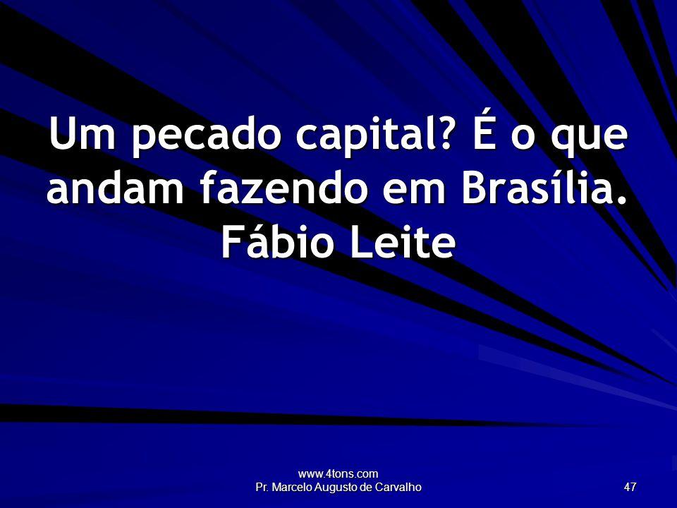 www.4tons.com Pr. Marcelo Augusto de Carvalho 47 Um pecado capital.