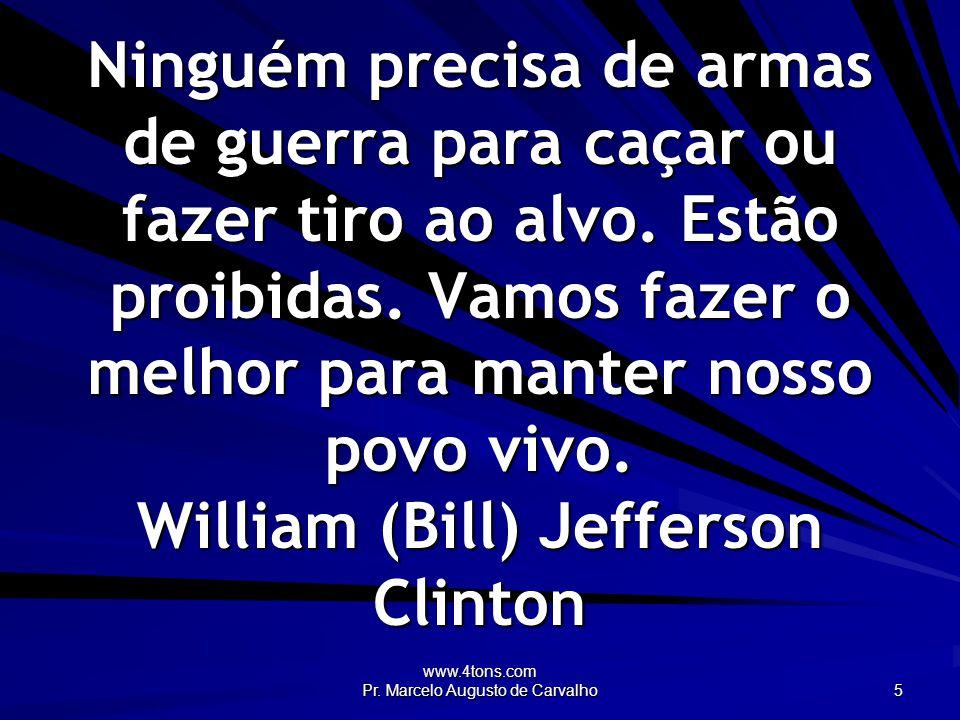www.4tons.com Pr. Marcelo Augusto de Carvalho 46 Os corruptos estão na cadeia da TV. Anônimo