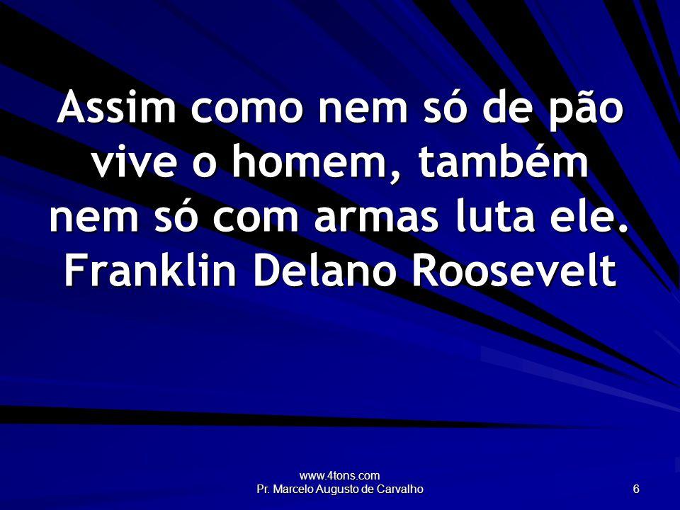 www.4tons.com Pr.Marcelo Augusto de Carvalho 47 Um pecado capital.