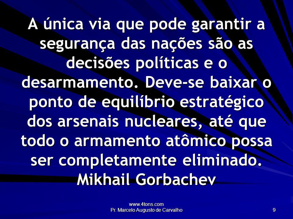www.4tons.com Pr.Marcelo Augusto de Carvalho 40 Rico e, de repente, não pode ser santamente.