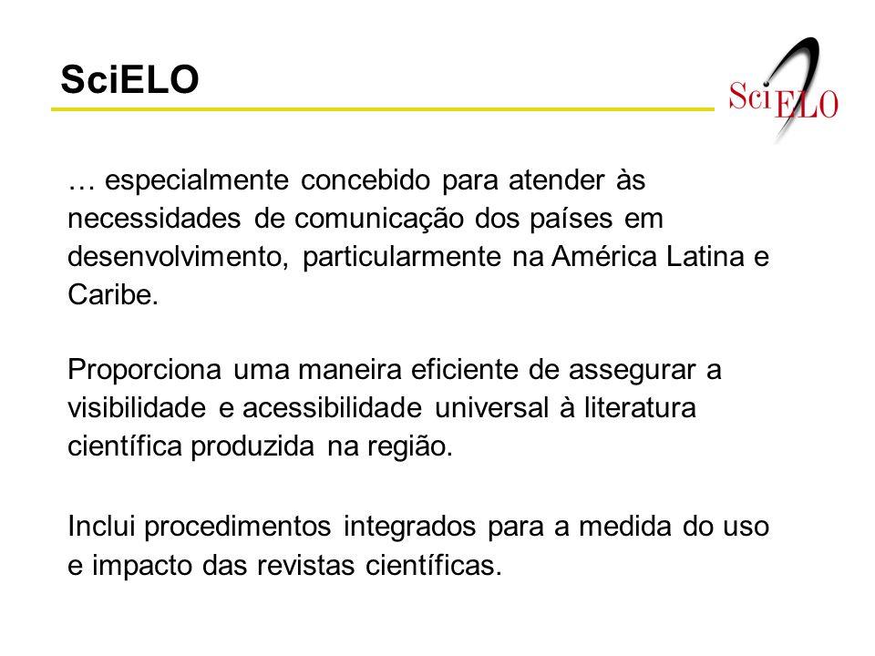 SciELO … especialmente concebido para atender às necessidades de comunicação dos países em desenvolvimento, particularmente na América Latina e Caribe
