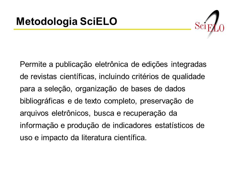 Metodologia SciELO Permite a publicação eletrônica de edições integradas de revistas científicas, incluindo critérios de qualidade para a seleção, org