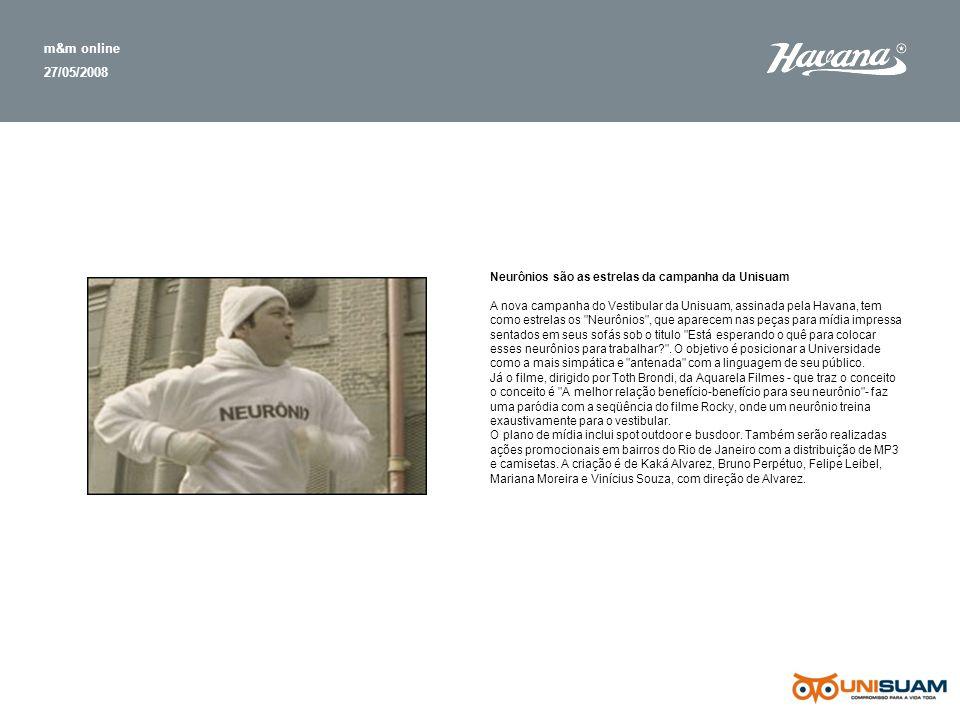 m&m online 27/05/2008 Neurônios são as estrelas da campanha da Unisuam A nova campanha do Vestibular da Unisuam, assinada pela Havana, tem como estrel