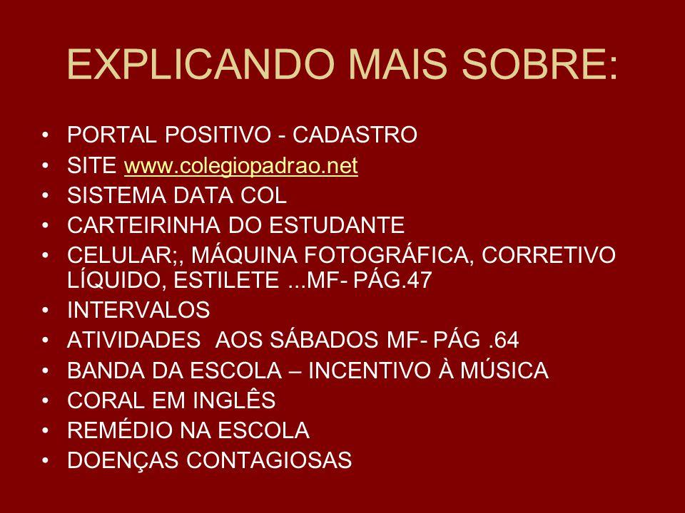EXPLICANDO MAIS SOBRE: PORTAL POSITIVO - CADASTRO SITE www.colegiopadrao.netwww.colegiopadrao.net SISTEMA DATA COL CARTEIRINHA DO ESTUDANTE CELULAR;,