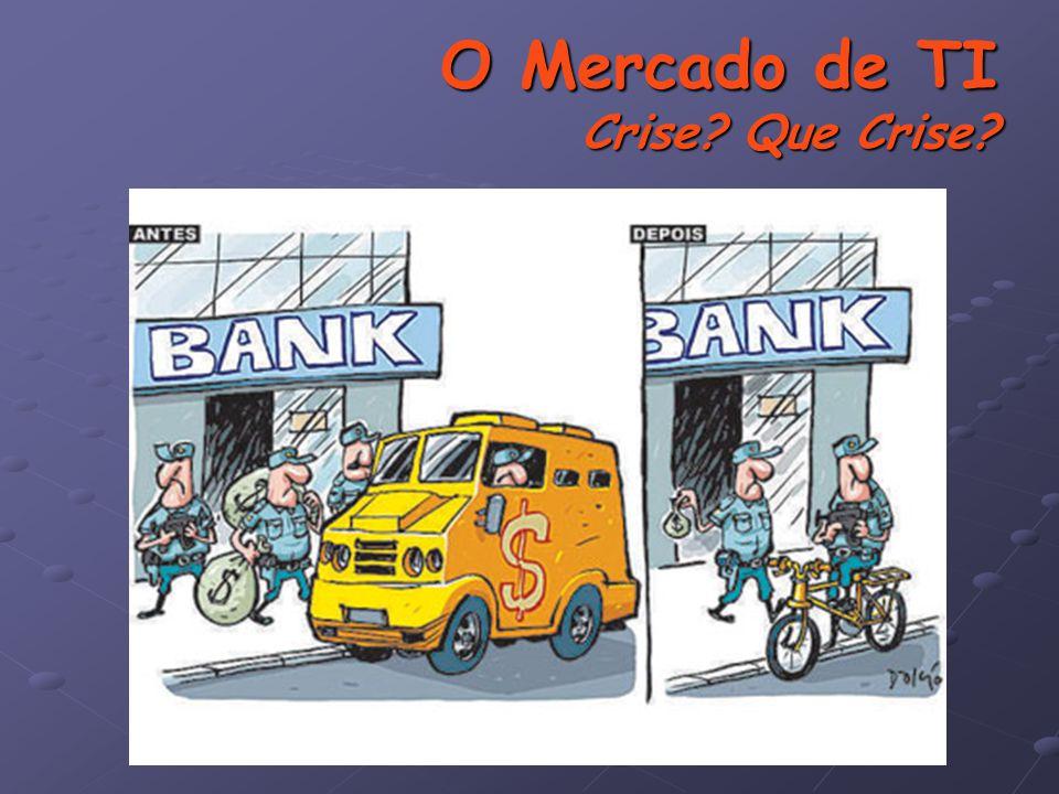 O Mercado de TI Crise? Que Crise?