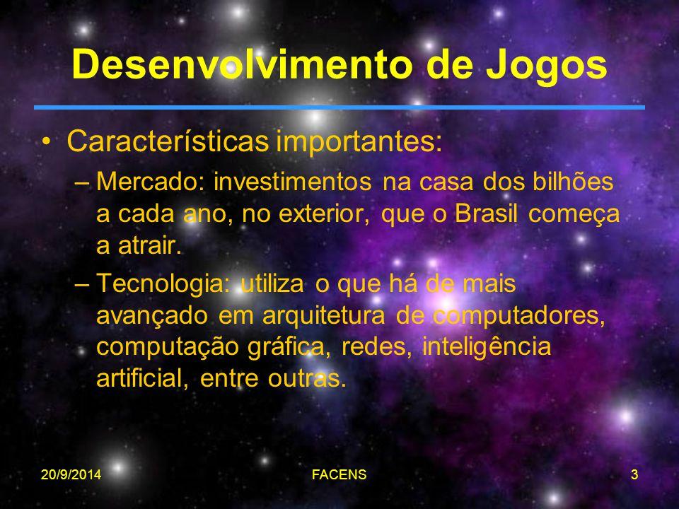 20/9/2014FACENS3 Desenvolvimento de Jogos Características importantes: –Mercado: investimentos na casa dos bilhões a cada ano, no exterior, que o Bras