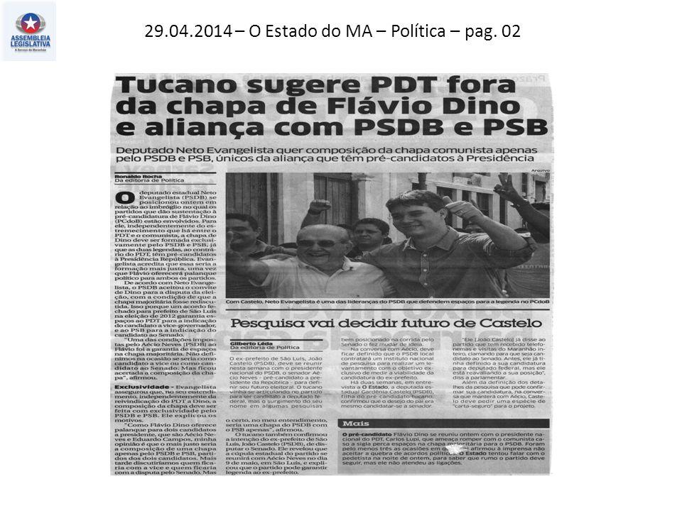 29.04.2014 – O Estado do MA – Política – pag. 02