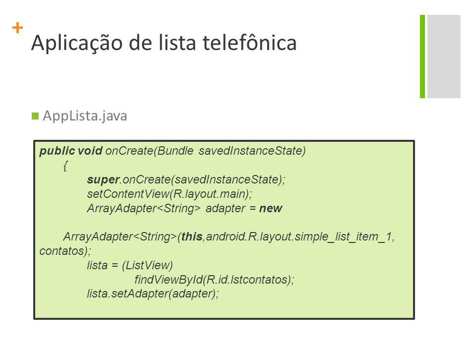 + Aplicação que visualiza imagens v1.1 Project Name: GaleriaDeImagens Package Name : br.ufpe.cin.android.appgallery Create Activity: AppGallery Application Name: Galeria de Imagens Min SDK Version: 10