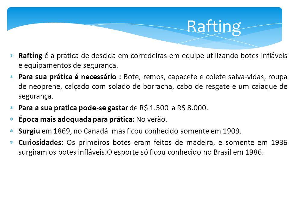  Rafting é a prática de descida em corredeiras em equipe utilizando botes infláveis e equipamentos de segurança.
