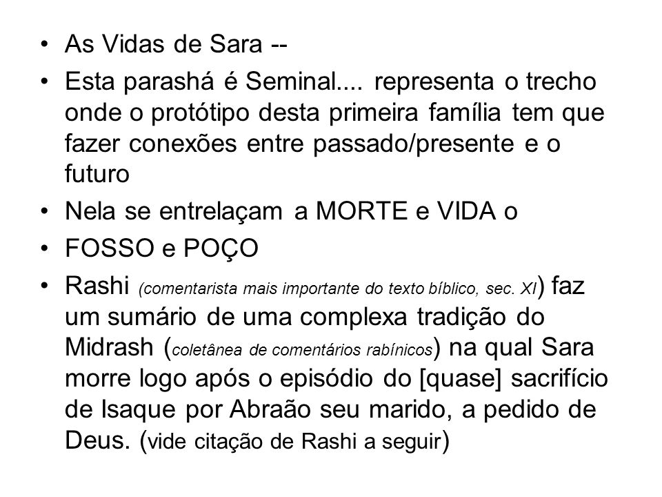 As Vidas de Sara -- Esta parashá é Seminal....
