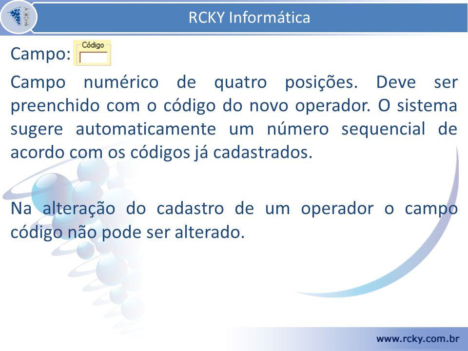 Campo: Campo numérico de quatro posições.Deve ser preenchido com o código do novo operador.
