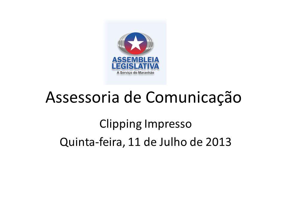 Assessoria de Comunicação Clipping Impresso Quinta-feira, 11 de Julho de 2013