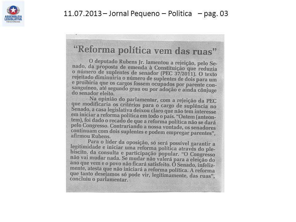 10.07.2013 – Jornal Pequeno – Politicas – pag. 03