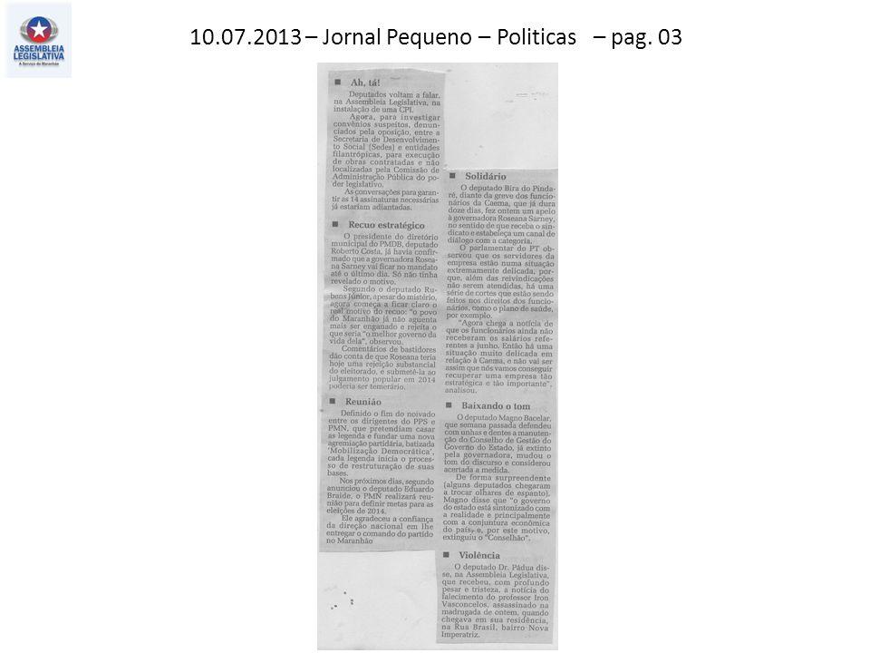 11.07.2013 – Jornal Pequeno – Política – pag. 03